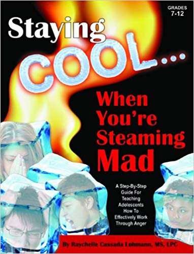 Staying Cool... When You're Steaming Mad by Dr. Raychelle Cassada Lohmann