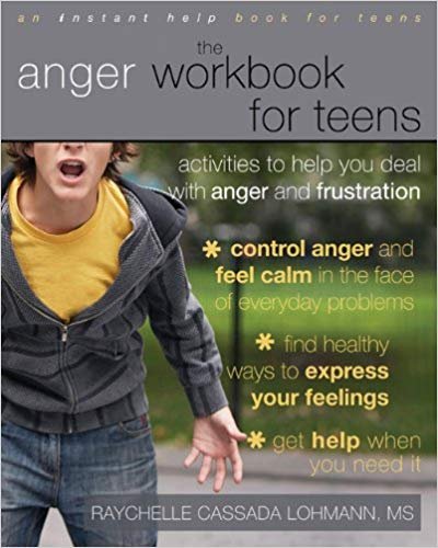 The Anger Workbook for Teens, 1st Edition, by Dr. Raychelle Cassada Lohmann