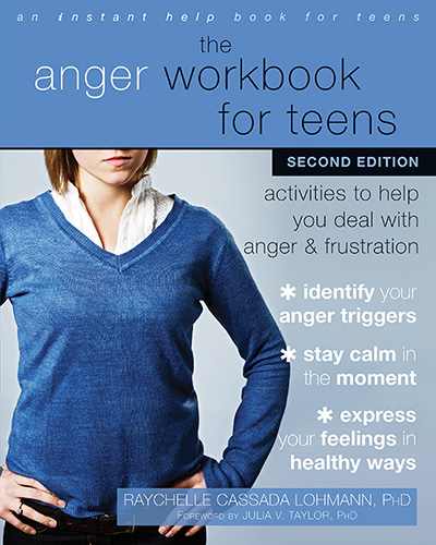 The Anger Workbook for Teens, 2nd Edition, by Dr. Raychelle Cassada Lohmann